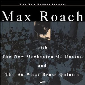 Bild für 'Max Roach With The New Orchestra Of Boston And The So What Brass Quintet'