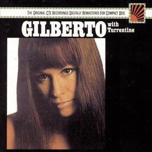 Image for 'Astrud Gilberto W/ Stanley Turrentine'