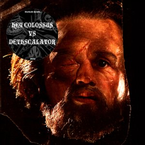 Image for 'Hey Colossus vs. Dethscalator'