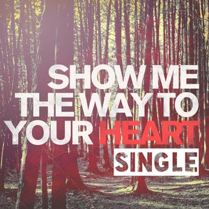 Image for 'Show Me the Way to Your Heart (Radio Single)'