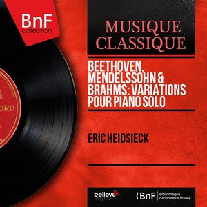 Image for 'Beethoven, Mendelssohn & Brahms: Variations pour piano solo (Mono Version)'
