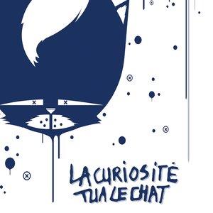 Image for 'La curiosité tua le chat'