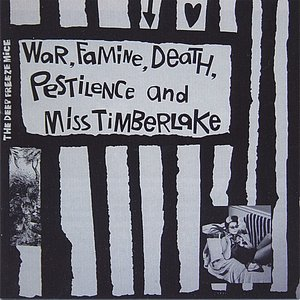 Image for 'War, Famine, Death, Pestilence and Miss Timberlake'