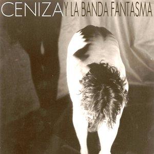 Image for 'Ceniza Y La Banda Fantasma'