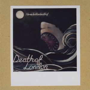 Imagen de 'Here's to the Death of Death of London'