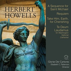 Image for 'Howells: Choral Works - A Sequence for Saint Michael, Requiem'