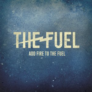 Image for 'Add Fire to the Fuel'