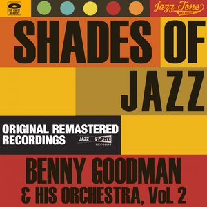 Image for 'Shades of Jazz (Benny Goodman & His Orchestra, Vol. 2)'