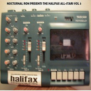 Image for 'NOCTURNAL RON PRESENTS THE HALIFAX ALL-STARS VOL 3'