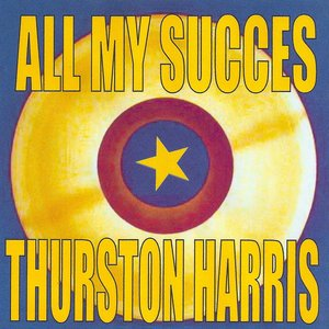 Image for 'All My Succes: Thurston Harris'