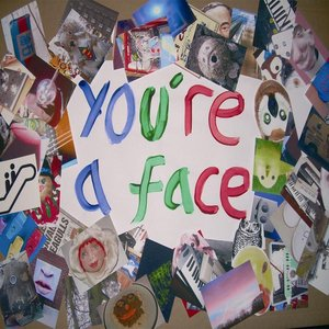 Image for 'You're A Face'
