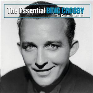 Bing crosby the essential bing crosby the columbia years album