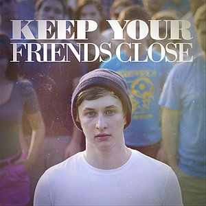 Image for 'Keep Your Friends Close'