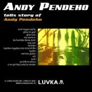 Image for 'andy pendeho tells story of andy pendeho_LuvkaSound_2003-2005'