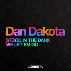 Image for 'Stood In The Dark / We Let Em Go'