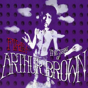 Image for 'Fire: The Story of Arthur Brown (disc 1)'
