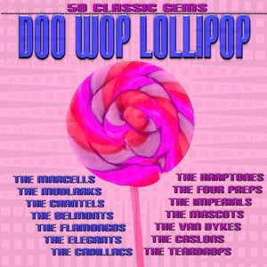 Image for 'Doo Wop Lollipop  50 Classic Gems'