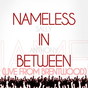 Image pour 'Nameless In-Between (Live From Brentwood)'