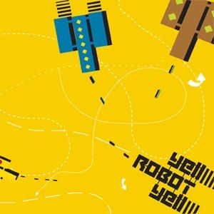 Image for 'Yell Robot Yell'