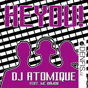 Image for 'Hey You (DJ Atomique Mix)'