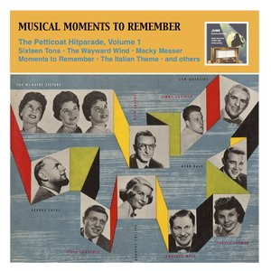 Image for 'Musical Moments To Remember: The Petticoat Hitparade, Vol. 1 (1955)'