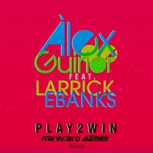 Image for 'Play 2 Win (feat. Larrick Ebanks) [Frank Caro & Alemany Remix]'