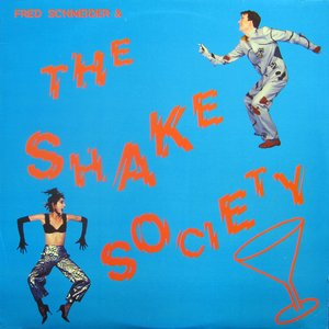 Image for 'Fred Schneider & the Shake Society'