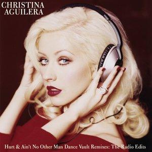 Image for 'Dance Vault Mixes - Hurt & Ain't No Other Man: The Radio Remixes'