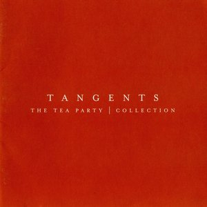 Image for 'Tangents - The Tea Party Collection'