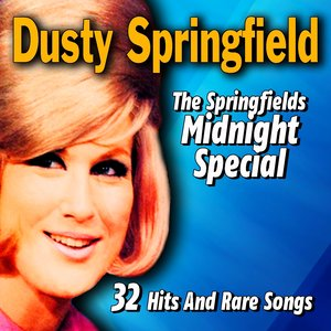 Image for 'The Springfields Midnight Special (32 Hits and Rare Songs)'