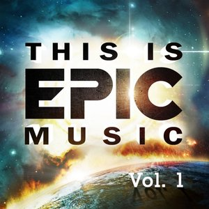 Image for 'This Is Epic Music Vol. 1'