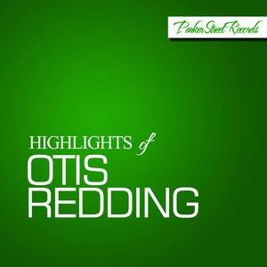 Image for 'Highlights of Otis Redding'