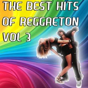 Image for 'The Best Hits of Reggaeton Vol 3'