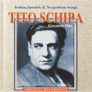 Image for 'Tito Schipa: Greatest Hits - Italian, Spanish & Neapolitan Songs'
