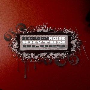 Image for 'Bedroom Noise Rhythm Blues'