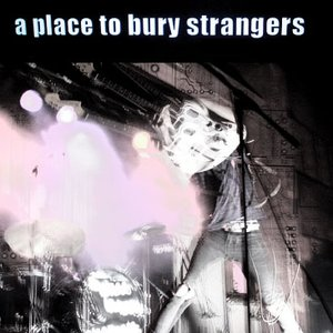 Image for 'A Place To Bury Strangers (Killer Pimp)'