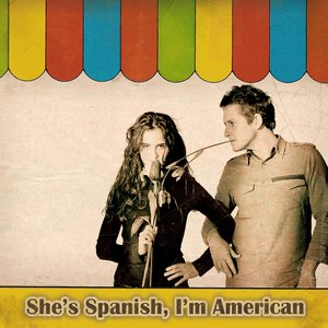 Image for 'She's Spanish, I'm American (EP)'