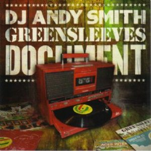 Image for 'Andy Smith Presents: Greensleeves Document'