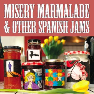 Image for 'Misery Marmalade and Other Spanish Jams'