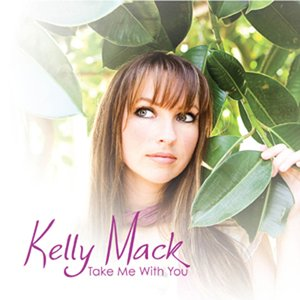 Image for 'Kelly Mack - Take Me With You'
