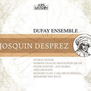 Image for 'Josquin Des Prez: Dufay Ensemble'