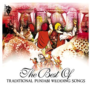 Image for 'The Best Of Traditional Punjabi Wedding Songs'
