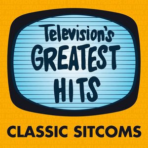 Image for 'Television's Greatest Hits - Classic Sitcoms'
