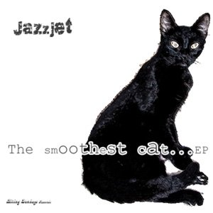 Image for 'Jazzjet Presents The Smoothest Cat On The Block EP'