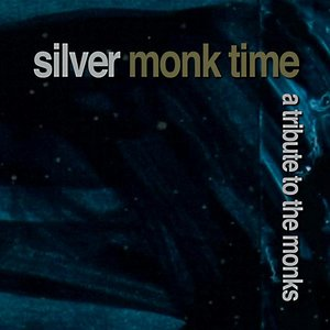 Image for 'Silver Monk Time: A Tribute To The Monks'