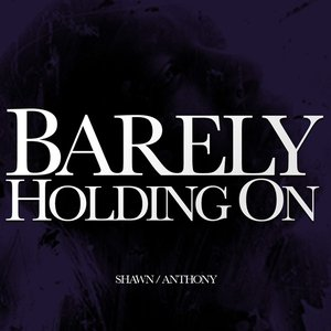 Immagine per 'Barely Holding On'