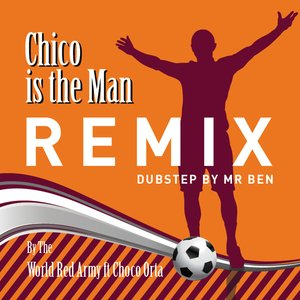 Image for 'Chico Is The Man (Chicharito) DUB STEP REMIX BY MR BEN'