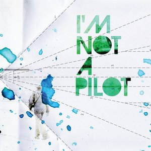 Image for 'I'm Not a Pilot'