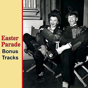 Image for 'Easter Parade Bonus Tracks'