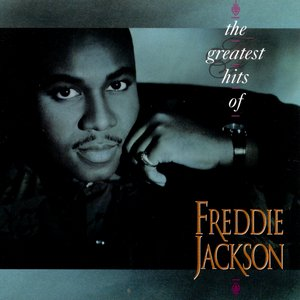 Image for 'The Greatest Hits Of Freddie Jackson'